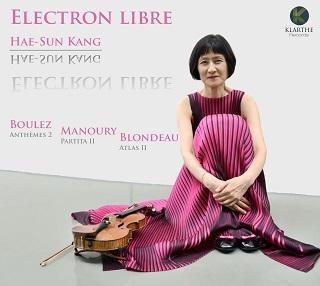 La violoniste Hae-Sun Kang joue Blondeau, Boulez et Manoury